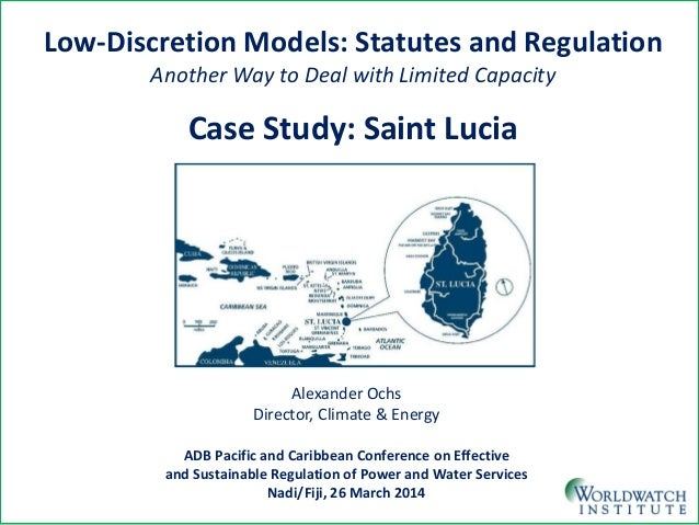 Low-Discretion Models: Statutes and Regulation  Another Way to Deal with Limited Capacity  Case Study: Saint Lucia  Alexan...