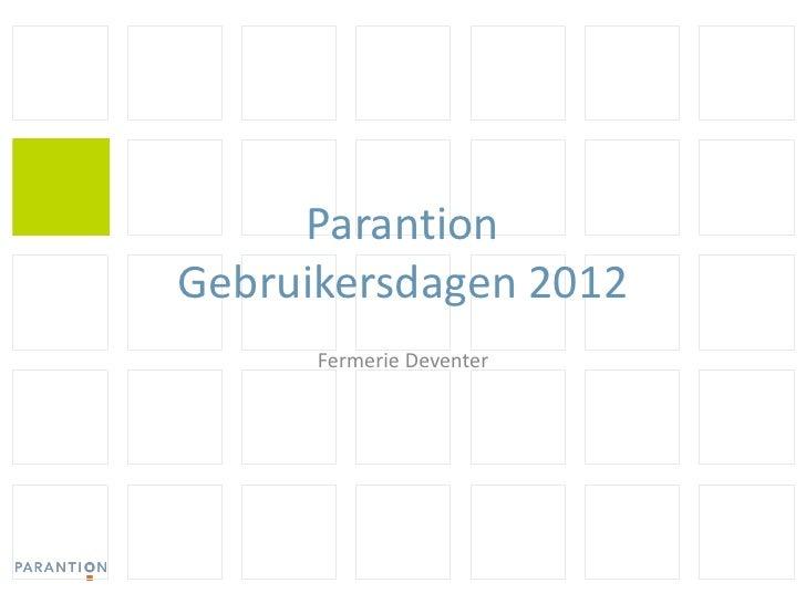 ParantionGebruikersdagen 2012      Fermerie Deventer