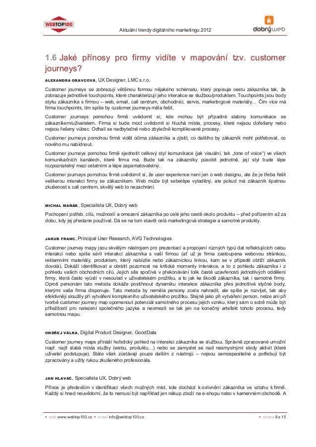 Aktuální trendy digitálního marketingu 2012  1.6 Jaké přínosy pro firmy vidíte v mapování tzv. customer journeys? ALEXANDR...