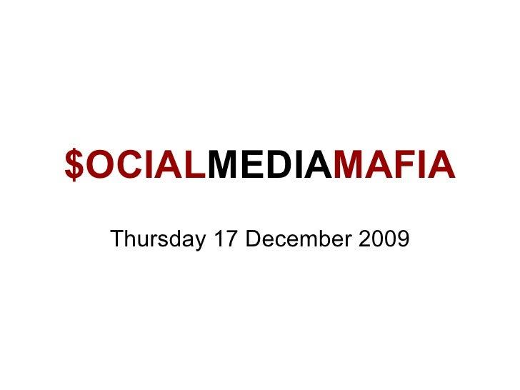$OCIAL MEDIA MAFIA Thursday 17 December 2009
