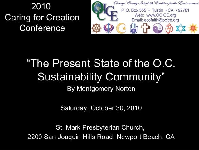 "2010 Caring for Creation Conference ""The Present State of the O.C. Sustainability Community"" By Montgomery Norton Saturday..."