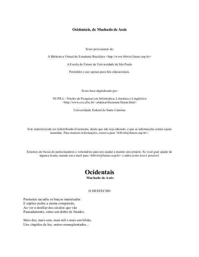 Ocidentais, de Machado de Assis  Texto proveniente de: A Biblioteca Virtual do Estudante Brasileiro <http://www.bibvirt.fu...