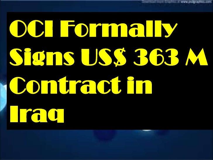 OCI FormallySigns US$ 363 MContract inIraq