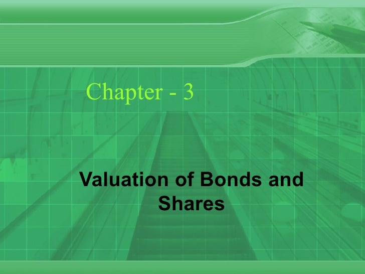 Chapter - 3Valuation of Bonds and        Shares