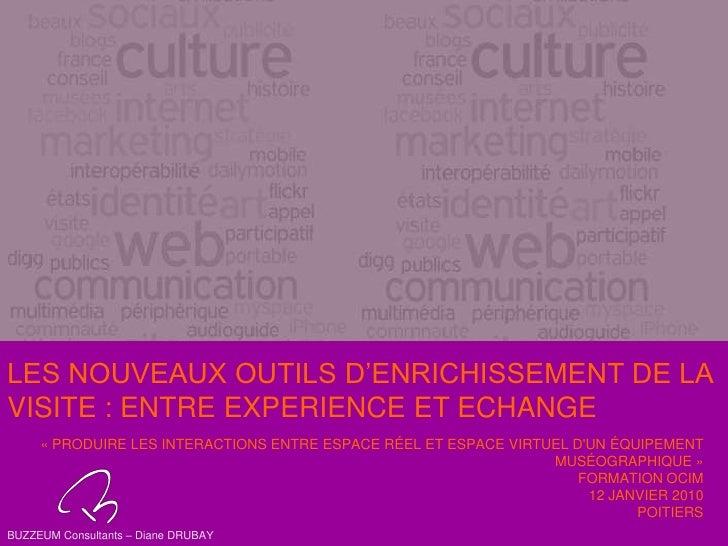 LES NOUVEAUX OUTILS D'ENRICHISSEMENT DE LA VISITE : ENTRE EXPERIENCE ET ECHANGE<br />« Produire les interactions entre esp...