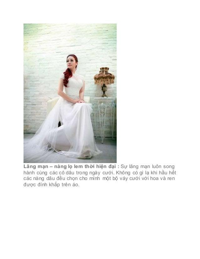 Lãng mạn – nàng lọ lem thời hiện đại : Sự lãng mạn luôn song hành cùng các cô dâu trong ngày cưới. Không có gì lạ khi hầu ...