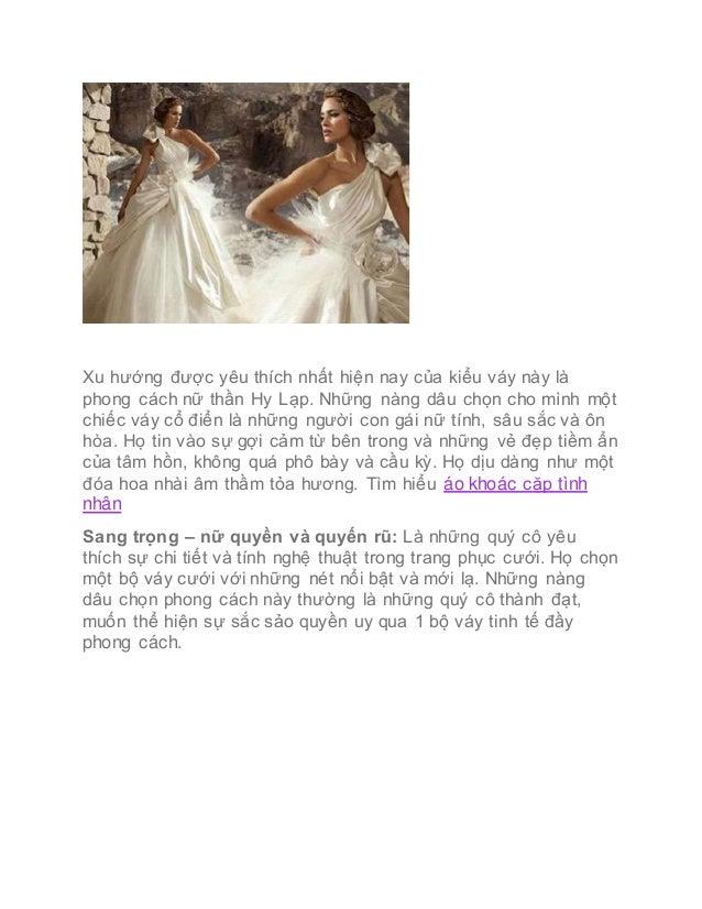Xu hướng được yêu thích nhất hiện nay của kiểu váy này là phong cách nữ thần Hy Lạp. Những nàng dâu chọn cho mình một chiế...