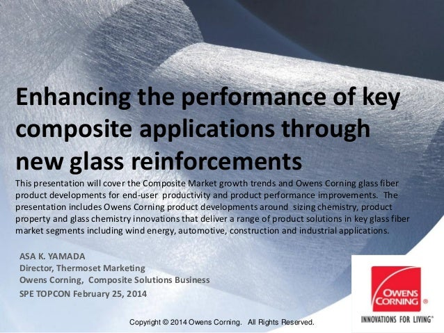 Enhancing the performance of key composite applications through new glass reinforcements This presentation will cover the ...