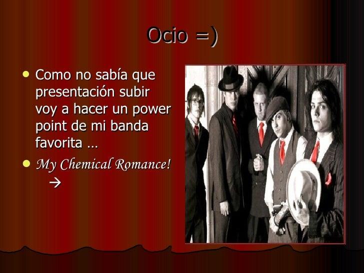 Ocio =) <ul><li>Como no sabía que presentación subir voy a hacer un power point de mi banda favorita …  </li></ul><ul><li>...