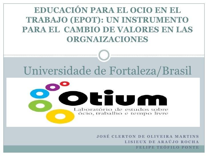 EDUCACIÓN PARA EL OCIO EN EL TRABAJO (EPOT): UN INSTRUMENTO PARA EL  CAMBIO DE VALORES EN LAS ORGNAIZACIONESUniversidade d...