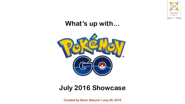 July 2016 Showcase Curated by Saren Sakurai > July 26, 2016 What's up with…