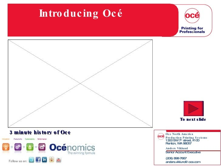 Océ Premier Alliance Program  for PPI members Introducing Océ 3 minute history of Oce  To next slide Oce North America Pro...