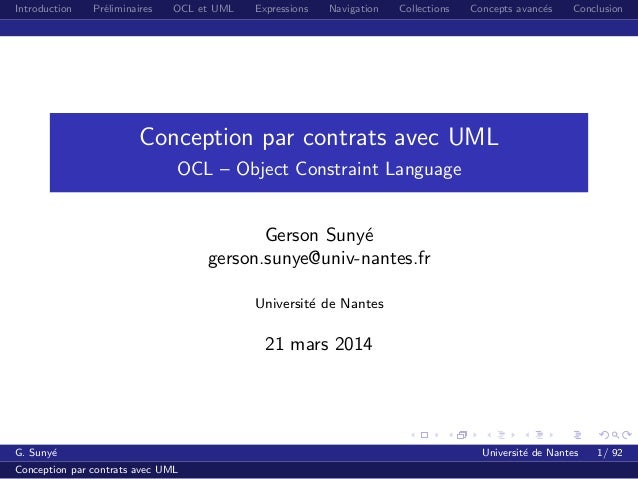 Introduction Pr´eliminaires OCL et UML Expressions Navigation Collections Concepts avanc´es Conclusion Conception par cont...