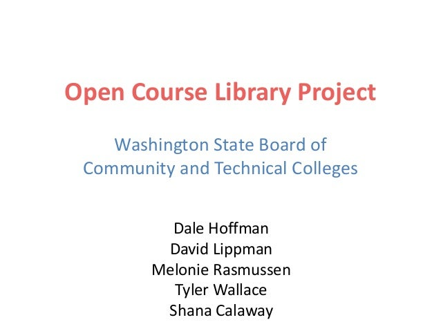 Open Course Library Project Washington State Board of Community and Technical Colleges Dale Hoffman David Lippman Melonie ...
