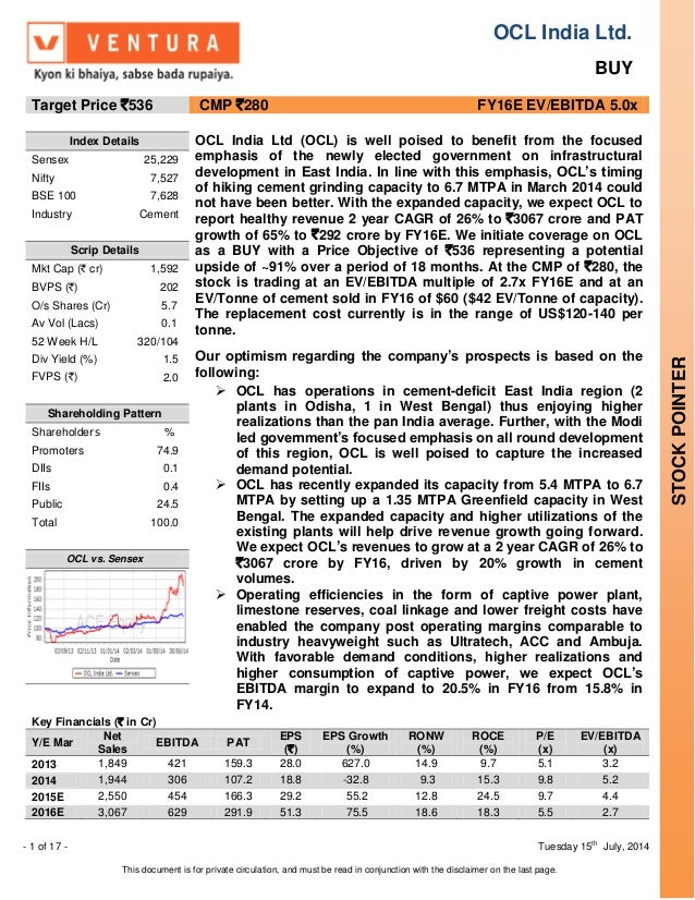OCL India Ltd. BUY - 1 of 17 - Tuesday 15 th July, 2014 This document is for private circulation, and must be read in conj...