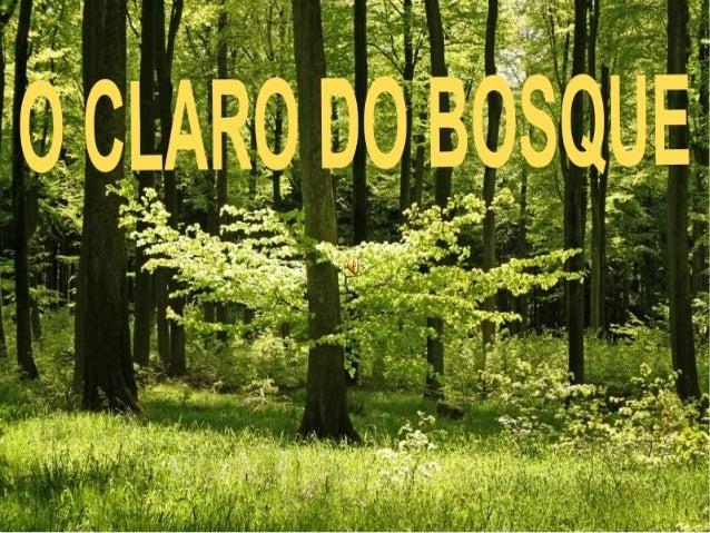 O claro do bosque