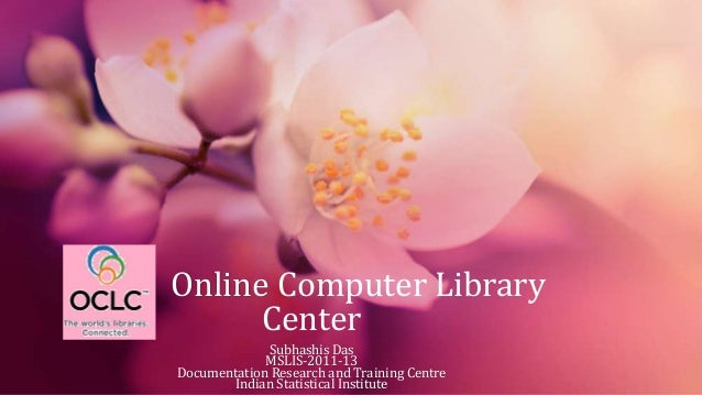Online Computer LibraryCenterSubhashis DasMSLIS-2011-13Documentation Research and Training CentreIndian Statistical Instit...