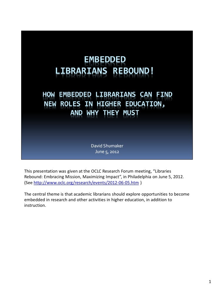 "This presentation was given at the OCLC Research Forum meeting, ""LibrariesRebound: Embracing Mission, Maximizing Impact"", ..."