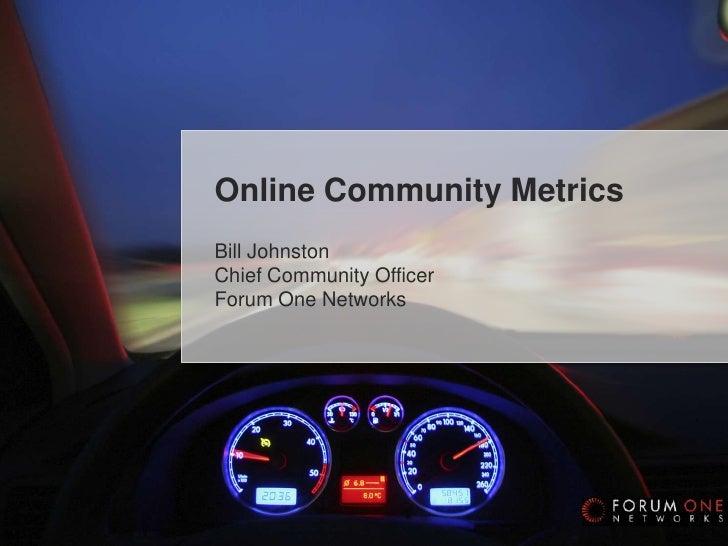 Social Media Ecosystems<br />Online Community Metrics<br />Bill Johnston<br />Chief Community OfficerForum One Networks<br />