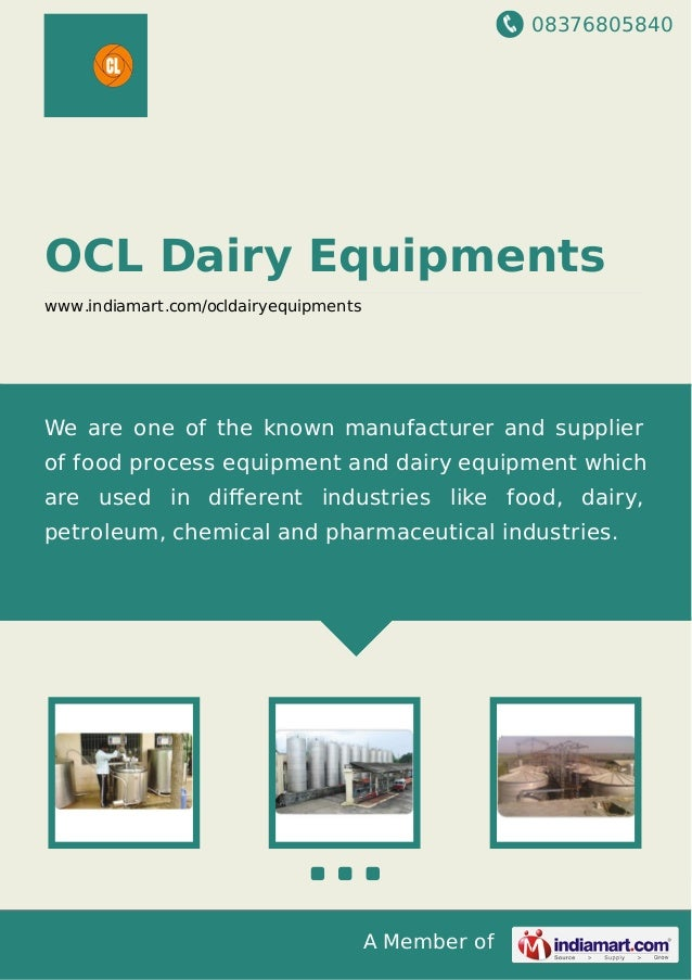 08376805840 A Member of OCL Dairy Equipments www.indiamart.com/ocldairyequipments We are one of the known manufacturer and...