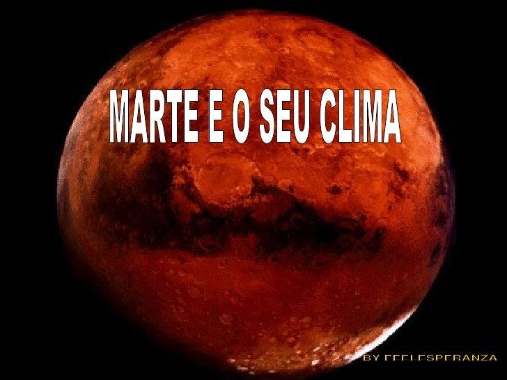 MARTE E O SEU CLIMA BY FEELESPERANZA