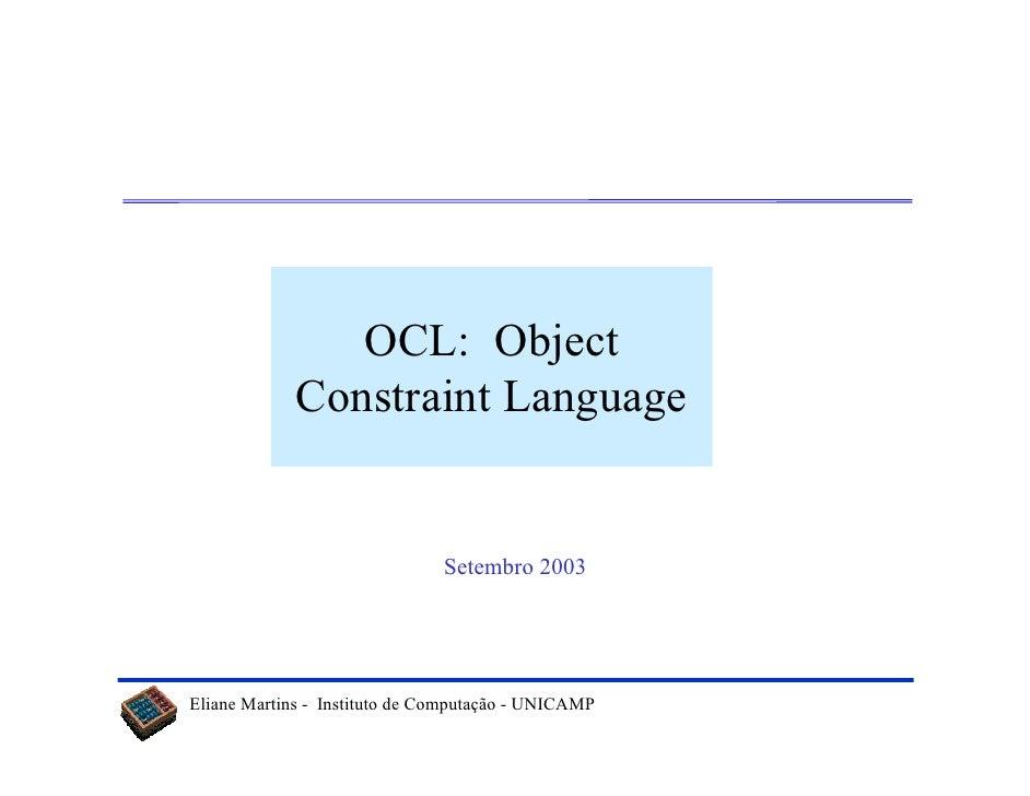 OCL: Object              Constraint Language                                  Setembro 2003     Eliane Martins - Instituto...