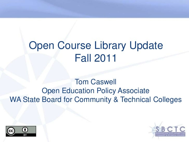 Open Course Library UpdateFall 2011<br />Tom Caswell<br />Open Education Policy Associate<br />WA State Board for Communit...