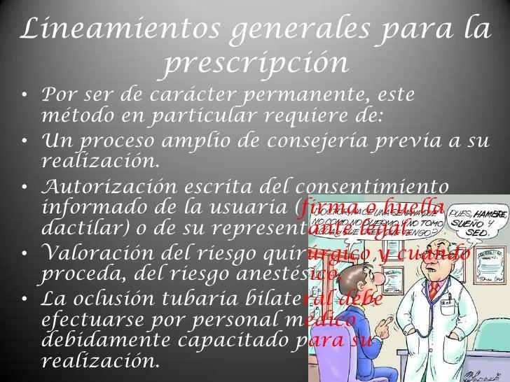 Lineamientos generales para la prescripción<br />Por ser de carácter permanente, este método en particular requiere de:<br...