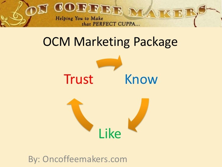 OCM Marketing Package <br />By: Oncoffeemakers.com<br />