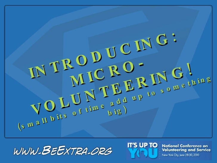 INTRODUCING: MICRO-VOLUNTEERING! (small bits of time add up to something big)