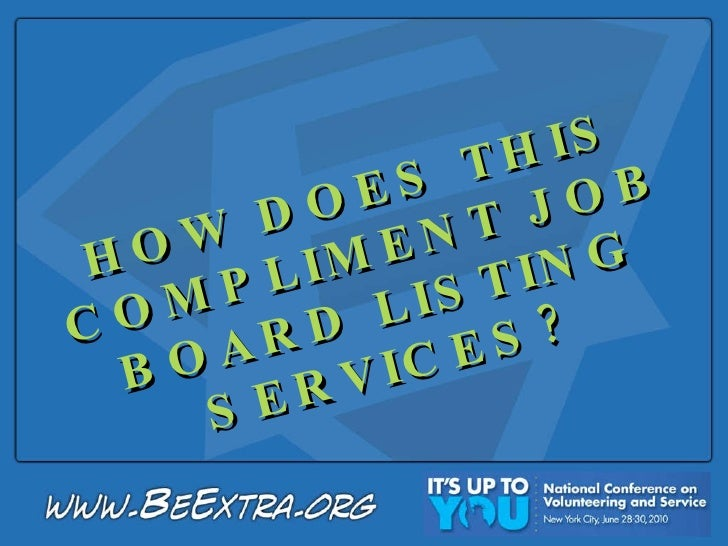 HOW DOES THIS COMPLIMENT JOB BOARD LISTING SERVICES?