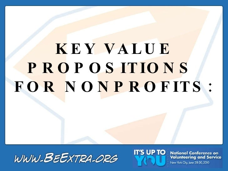 KEY VALUE PROPOSITIONS  FOR NONPROFITS: