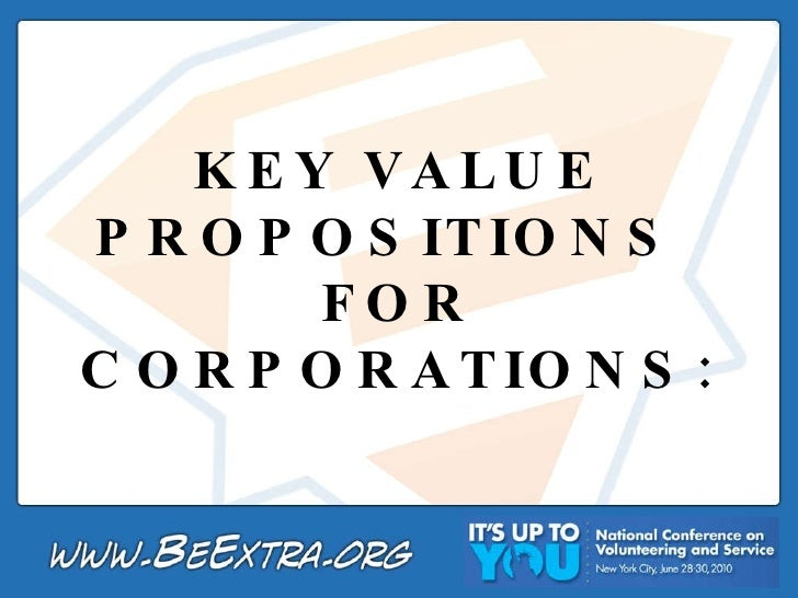 KEY VALUE PROPOSITIONS  FOR CORPORATIONS: