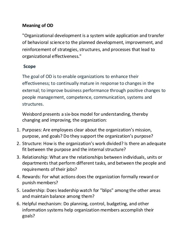 """Meaning of OD """"Organizational development is a system wide application and transfer of behavioral science to the planned d..."""