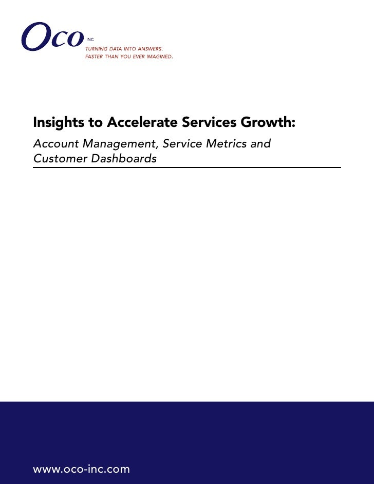 Insights to Accelerate Services Growth: Account Management, Service Metrics and Customer Dashboards     www.oco-inc.com
