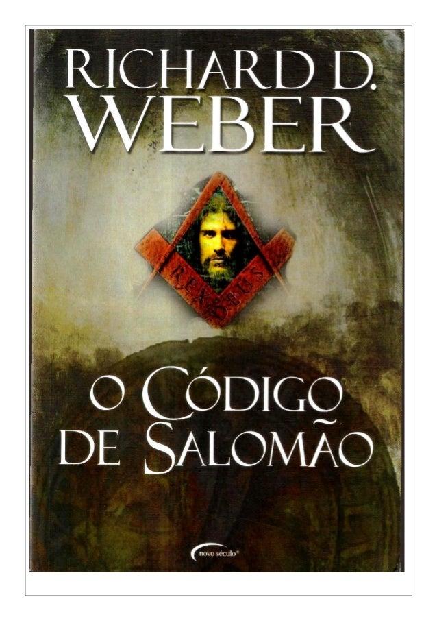 Richard D. Weber O CÓDIGO DE SALOMÃO 2007 Novo Século Para pêssegos com creme, Punky e minha mãe, meus incentivadores. Agr...