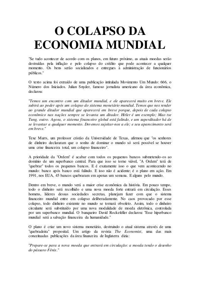 """O COLAPSO DA ECONOMIA MUNDIAL """"Se tudo acontecer de acordo com os planos, em futuro próximo, as atuais moedas serão destru..."""
