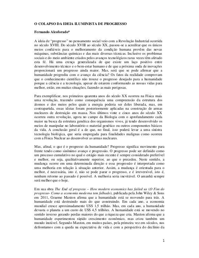 """1 O COLAPSO DA IDEIA ILUMINISTA DE PROGRESSO Fernando Alcoforado* A ideia de """"progresso"""" no pensamento social veio com a R..."""