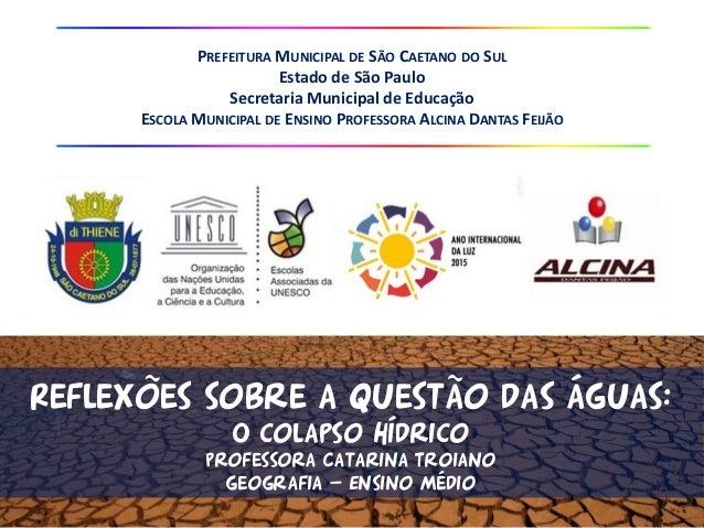 PREFEITURA MUNICIPAL DE SÃO CAETANO DO SUL Estado de São Paulo Secretaria Municipal de Educação ESCOLA MUNICIPAL DE ENSINO...