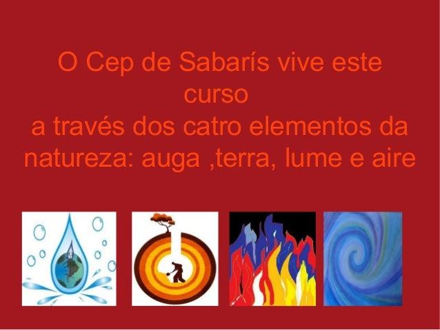 O Cep de Sabarís vive este curso a través dos catro elementos da natureza: auga ,terra, lume e aire