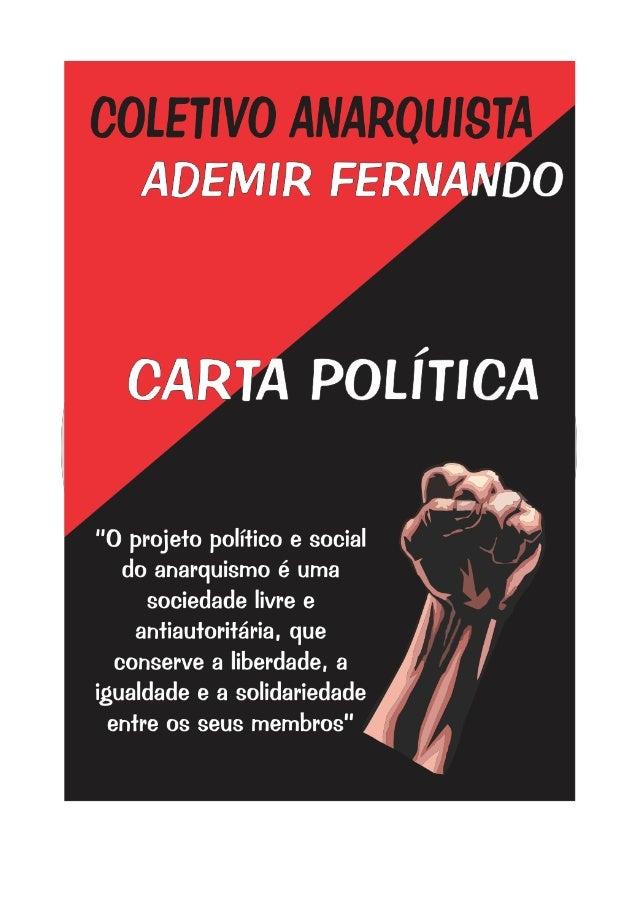 CARTA POLÍTICA DO                   COLETIVO ANARQUISTA ADEMIR FERNANDO                                                   ...