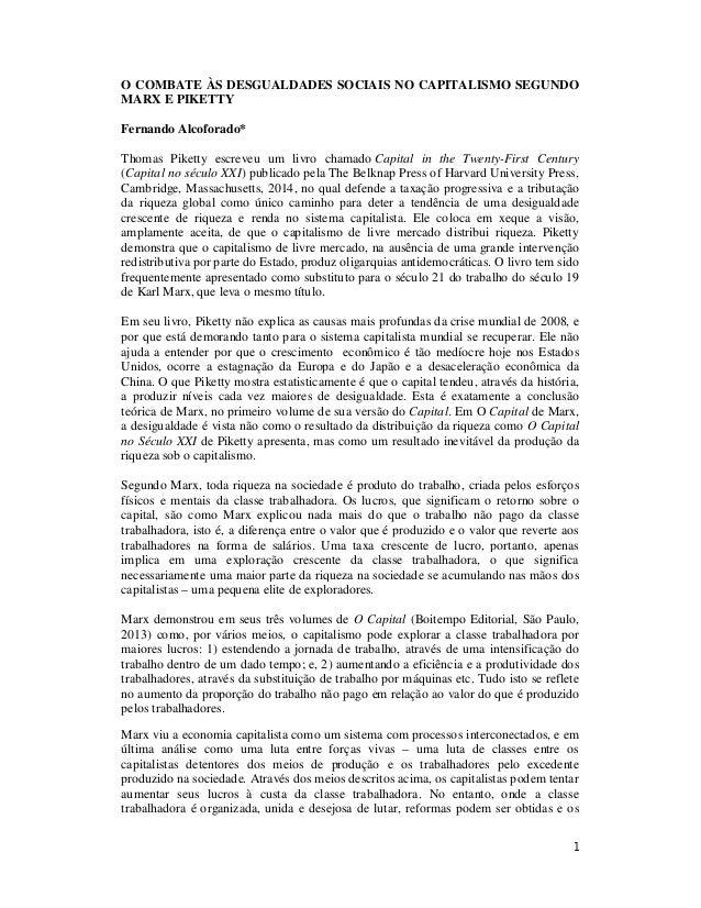 1 O COMBATE ÀS DESGUALDADES SOCIAIS NO CAPITALISMO SEGUNDO MARX E PIKETTY Fernando Alcoforado* Thomas Piketty escreveu um ...