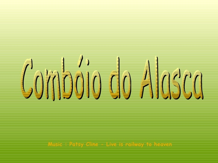 Combóio do Alasca Music : Patsy Cline - Live is railway to heaven