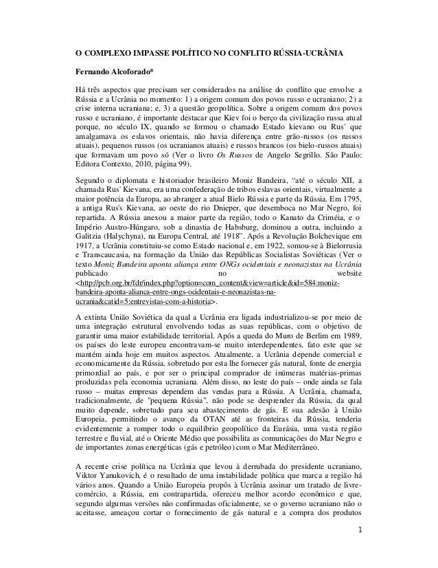 1 O COMPLEXO IMPASSE POLÍTICO NO CONFLITO RÚSSIA-UCRÂNIA Fernando Alcoforado* Há três aspectos que precisam ser considerad...