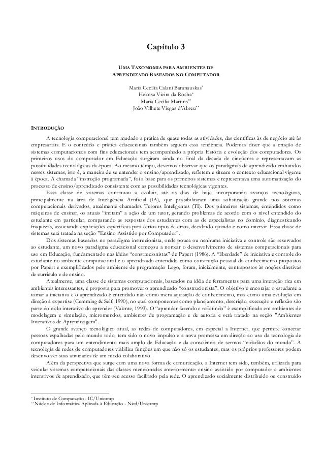 Capítulo 3 UMA TAXONOMIA PARA AMBIENTES DE APRENDIZADO BASEADOS NO COMPUTADOR Maria Cecília Calani Baranauskas* Heloísa Vi...