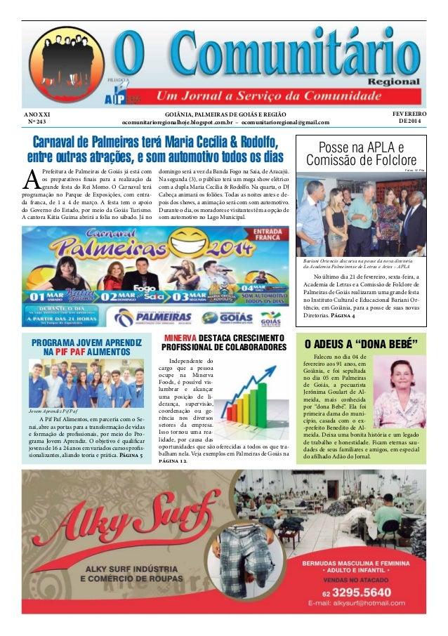 ANO XXI Nº 243  GOIÂNIA, PALMEIRAS DE GOIÁS E REGIÃO ocomunitarioregionalhoje.blogspot.com.br – ocomunitarioregional@gmail...