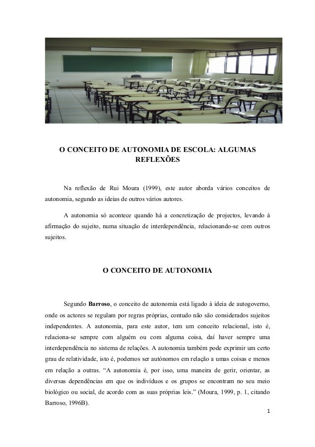 O CONCEITO DE AUTONOMIA DE ESCOLA: ALGUMAS REFLEXÕES Na reflexão de Rui Moura (1999), este autor aborda vários conceitos d...