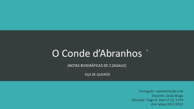 O Conde d'Abranhos                            *   (NOTAS BIOGRÁFICAS DE Z.ZAGALO)           -EÇA DE QUEIRÓS               ...