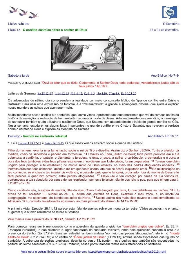 Lições Adultos  O Santuário  Lição 12 - O conflito cósmico sobre o caráter de Deus  Sábado à tarde VERSO PARA MEMORIZAR:  ...