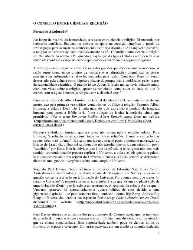 1 O CONFLITO ENTRE CIÊNCIA E RELIGIÃO Fernando Alcoforado* Ao longo da história da humanidade, a relação entre ciência e r...
